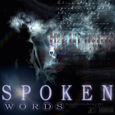"Check Out My CWE Brother Nick the Floater on his Debut Mixtape: ""Spoken Words"", Now Available on DatPiff.com"