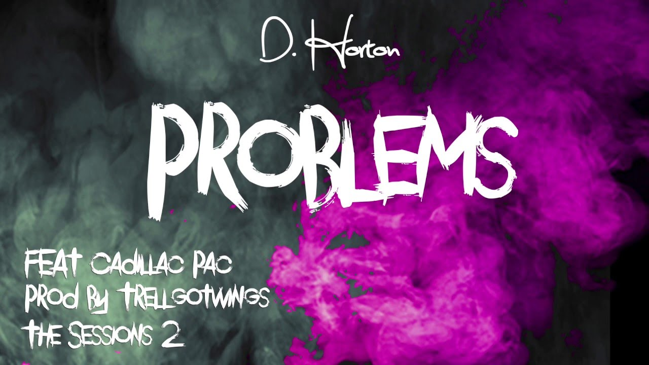 D. Horton – Problems feat. Cadillac Pac (Music Video)