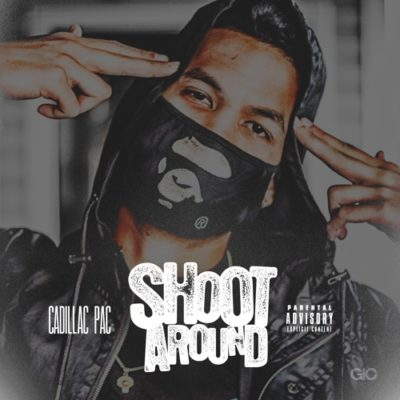 Cadillac Pac – Shoot Around (Mixtape)