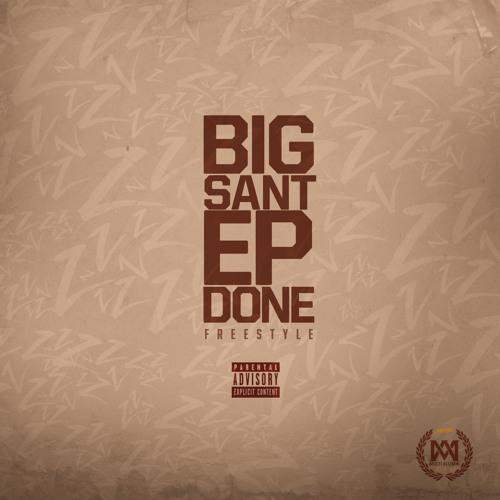 Big Sant – Big Sant EP Done