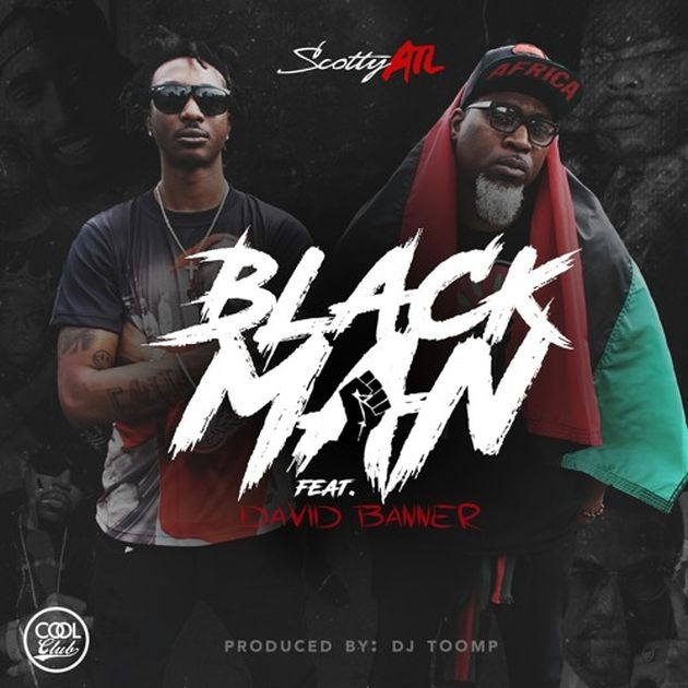 Scotty ATL – Black Man ( Music Video) feat. David Banner