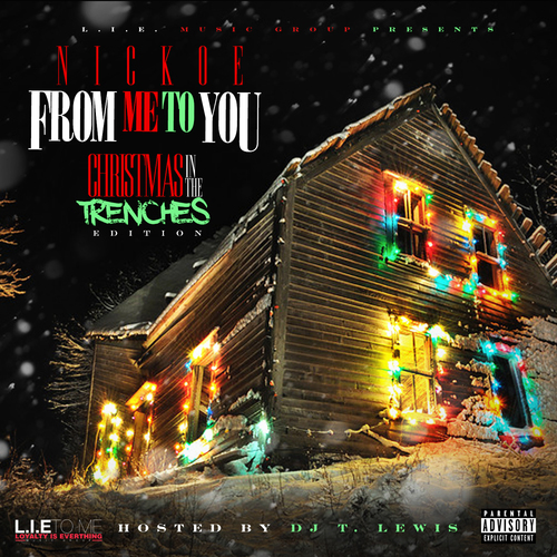 Nickoe drops a mixtape on Christmas – From Me To You (Christmas in The Trenches)