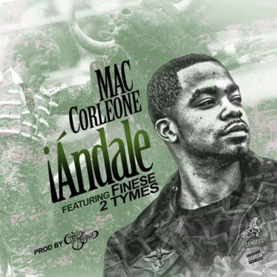 "Mac Corleone and Finese2Tymes want it ""iAndale"" on new single"